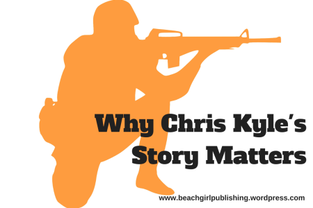 Why Chris Kyle'sStory Matters